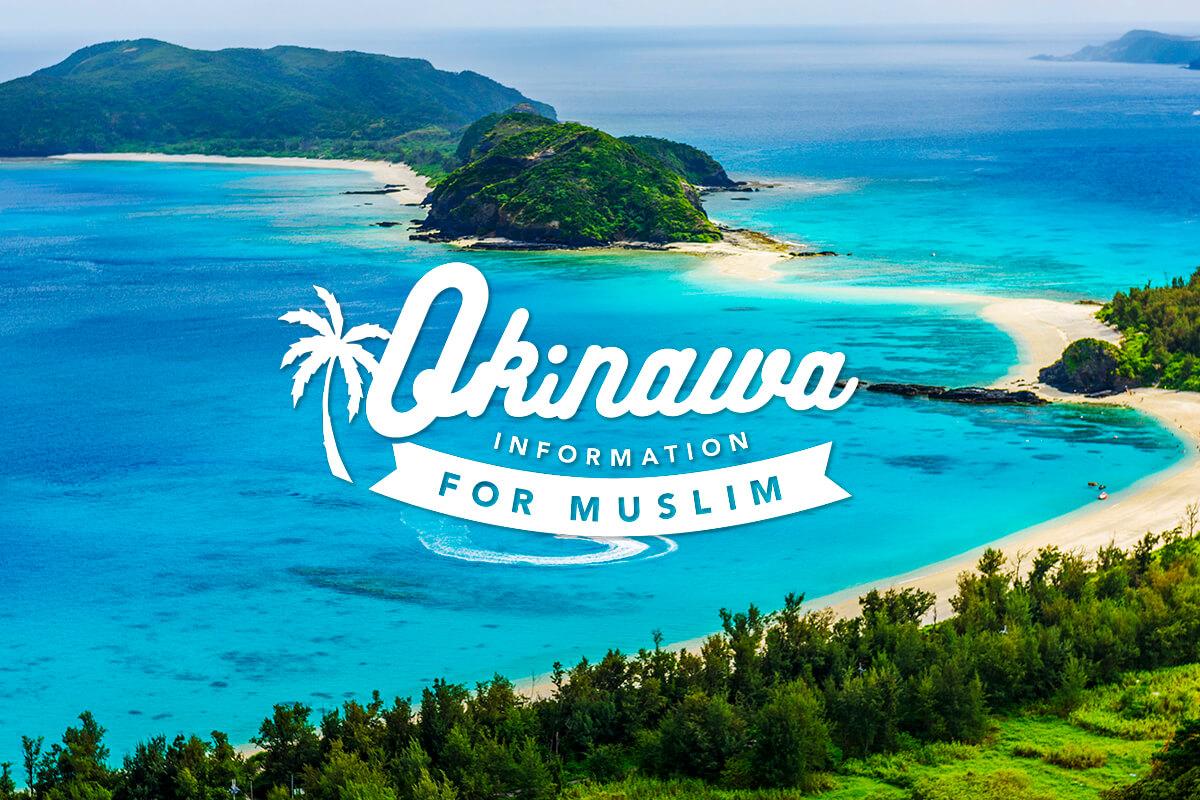 Information For Muslim Travelers Visit Okinawa Japan